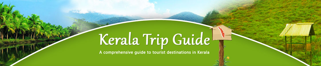 Kerala Trip Guide - A comprehensive guide to tourist destinations in Kerala